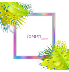 summer tropical design jungle leaves with holo vector image