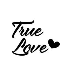 Valentines day quote design - true love vector