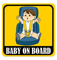 baby on board sign baby boy sitting on car seat vector image vector image