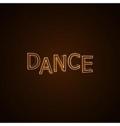 Dance neon sign vector image vector image