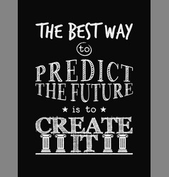 motivational quote poster the best way to predict vector image vector image