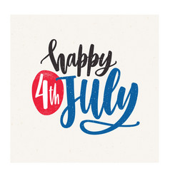 happy 4th july holiday wish or inscription vector image