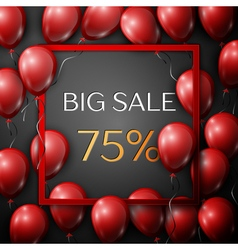Realistic red balloons with text Big Sale 75 vector image