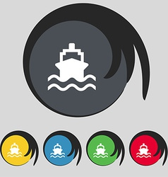 Ship icon sign Symbol on five colored buttons vector