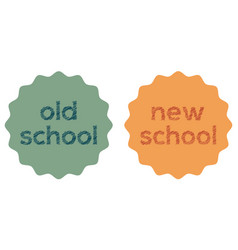 Sticker badge label style old and new school vector