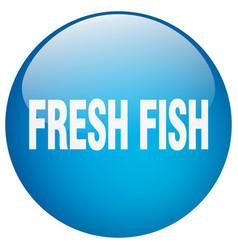 Fresh fish blue round gel isolated push button vector