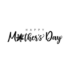 happy mothers day brush flower monochrome mask vector image
