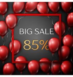 Realistic red balloons with text Big Sale 85 vector image