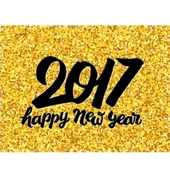 New Year 2017 greeting card with gold glittering vector image vector image