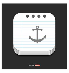 anchor icon gray icon on notepad style template vector image