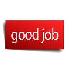 Good job red square isolated paper sign on white vector