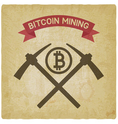 bitcoin mining symbol vintage background vector image