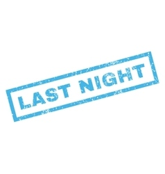 Last Night Rubber Stamp vector image