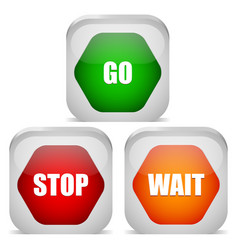 Go stop wait signs traffic control signs vector