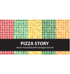 Houndstooth pattern set pizza story seamless vector