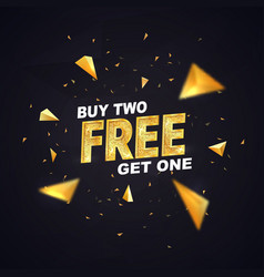 buy two get one free on dark background vector image