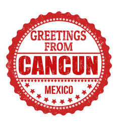 greetings from cancun sign or stamp vector image