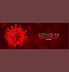 Red covid19 coronavirus dangerous spread banner vector
