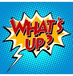 whats up comic bubble retro text vector image vector image
