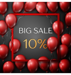 Realistic red balloons with text Big Sale 10 vector