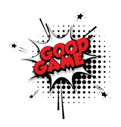 Comic text good game sound pop art vector image