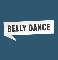 Belly dance speech bubble belly dance ribbon sign vector