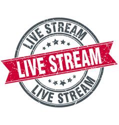live stream round grunge ribbon stamp vector image