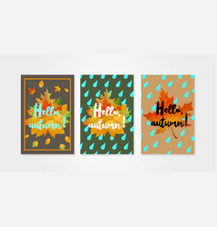 hello autumn posters templates with drops of rain vector image