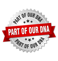 Part of our dna round isolated silver badge vector