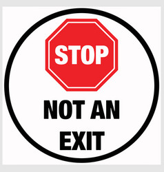 floor sign stop- not an exit eps 10 vector image