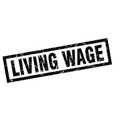 Square grunge black living wage stamp vector