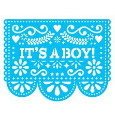 its a boy papel picado design - mexican vector image