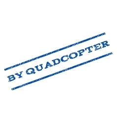 By Quadcopter Watermark Stamp vector