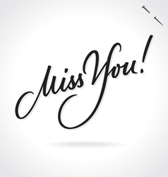 MISS YOU original custom hand lettering vector