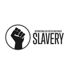 International day for abolition slavery vector