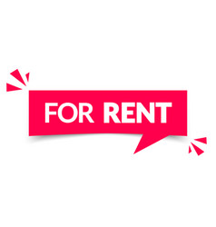 red sign with text for rent modern speech bubble vector image