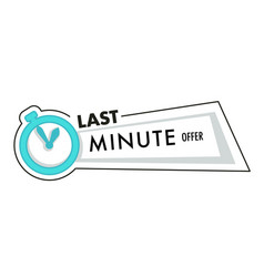 Timer or stopwatch last minute offer isolated vector