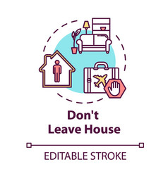 Dont leave house concept icon stay home and self vector