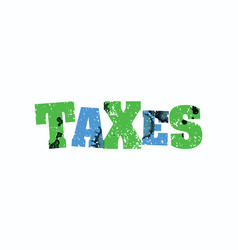 taxes concept colorful stamped word vector image
