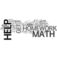 where can you get math homework help text word vector image vector image