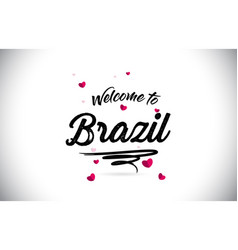 brazil welcome to word text with handwritten font vector image