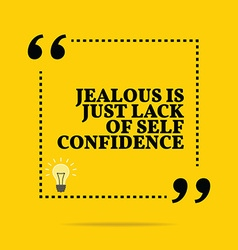 Inspirational motivational quote Jealous is just vector
