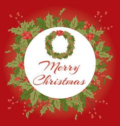 merry christmas holly berry mistletoe wreath vector image