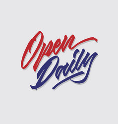 Open daily hand lettering typography vector