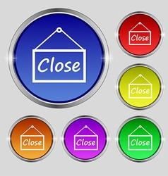 Close icon sign Round symbol on bright colourful vector