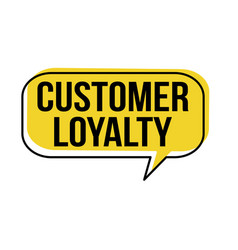 Customer loyalty speech bubble on white background vector