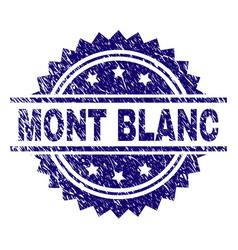 Grunge textured mont blanc stamp seal vector