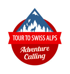 tour to swiss alps badge with ribbon and vector image