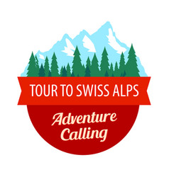 Tour to swiss alps badge with ribbon and vector