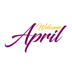 Welcome april lattering vector